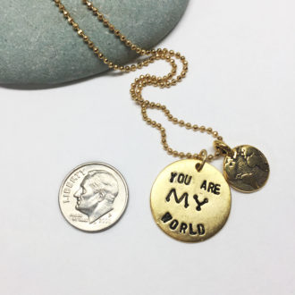 You Are My World Hand Stamped Necklace Dime